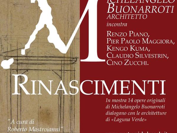 Rinascimenti. Michelangelo Buonarroti incontra Renzo Piano, Pier Paolo Maggiora, Kengo Kuma, Claudio Silvestrin, Cino Zucchi