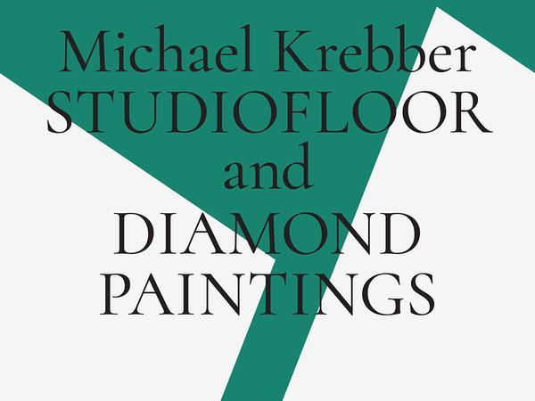Michael Krebber. Studiofloor and Diamond Paintings