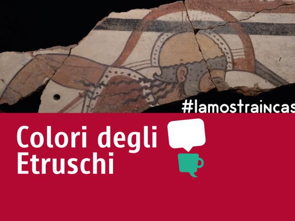#lamostraincasa - Il Colore degli Etruschi