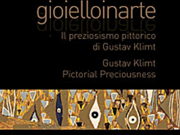gioielloinarte. Il preziozismo pittorico di Gustav Klimt