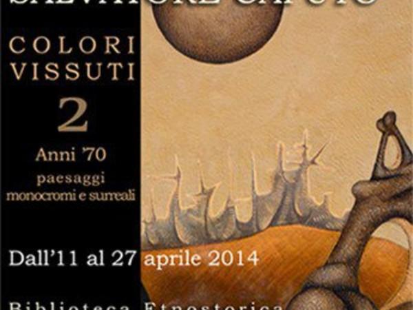 Salvatore Caputo. Anni '70: paesaggi monocromi e surreali, Palazzo Chiaramonte Steri, Palermo