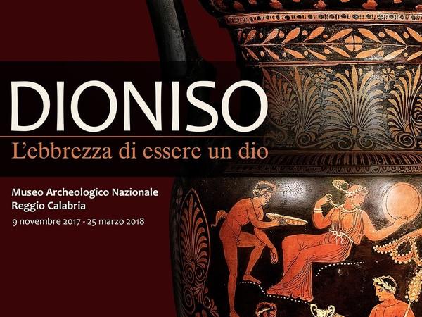Dioniso. L'ebbrezza di essere un Dio, Museo Archeologico Nazionale, Reggio Calabria