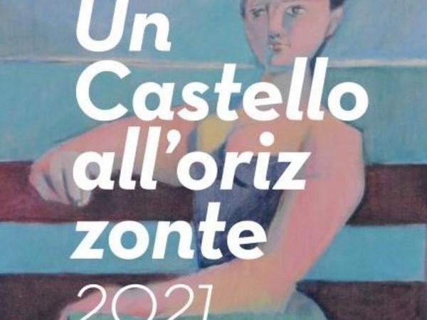 UN CASTELLO ALL'ORIZZONTE 2021. IX EDIZIONE