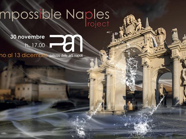 Impossible Naples Project, PAN - Palazzo delle Arti di Napoli