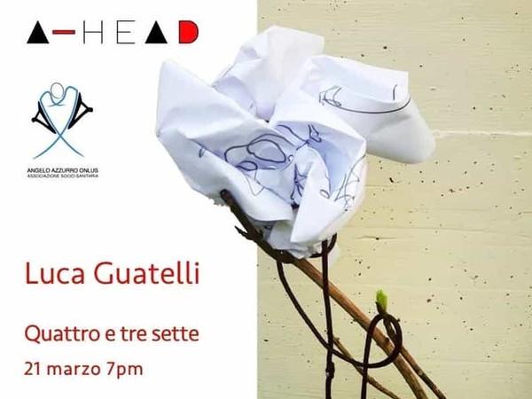 Luca Guatelli. Quattro e tre sette, Les Marionettes, Roma