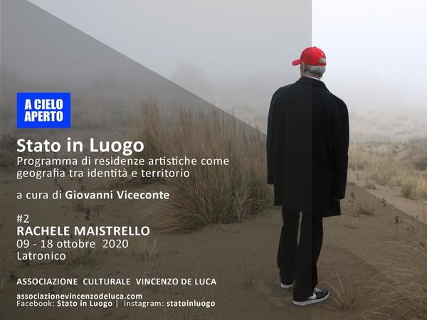 Stato in Luogo #2 - Rachele Maistrello, Associazione culturale Vincenzo De Luca, Latronico