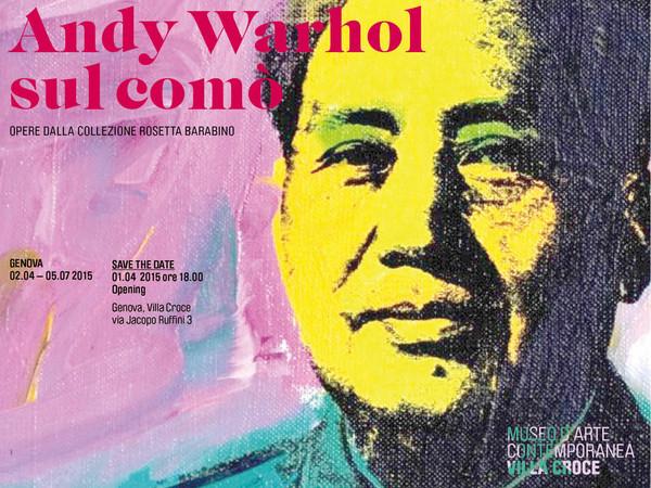Andy Warhol sul comò. Opere dalla collezione di Rosetta Barabino, Museo d'Arte Contemporanea Villa Croce, Genova