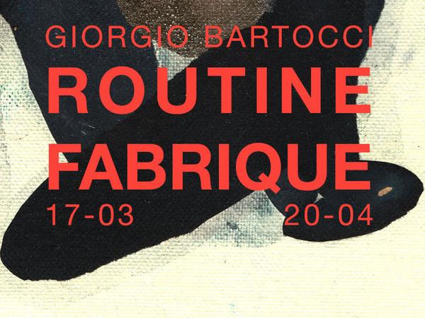 Giorgio Bartocci, Routine Fabrique
