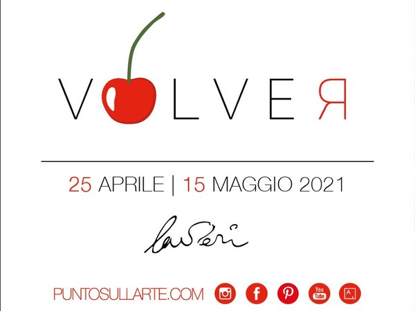 Giorgio Laveri. Volver, PUNTO SULL'ARTE, Varese
