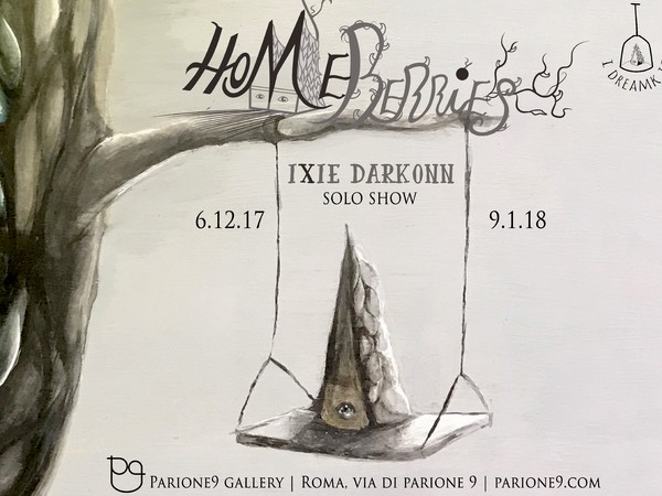 Ixie Darkonn, Homeberries, Parione Gallery, Roma