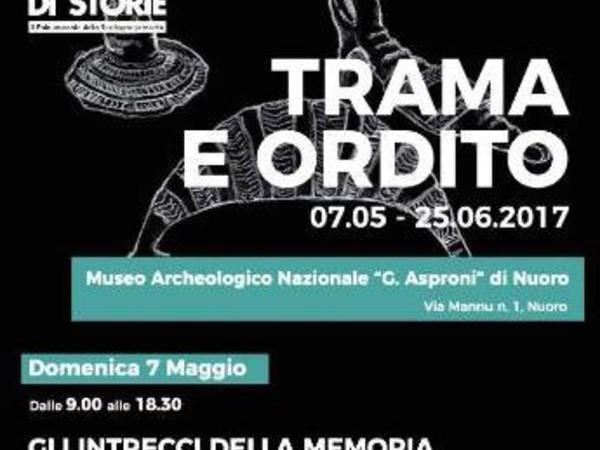 Trama e Ordito - Gli intrecci della memoria, Museo archeologico nazionale 'G. Asproni' , Nuoro
