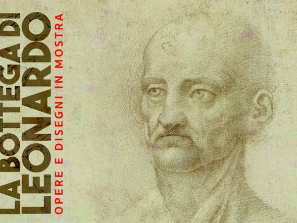 La bottega di Leonardo – Opere e disegni in mostra, Palazzo Cavour, Torino