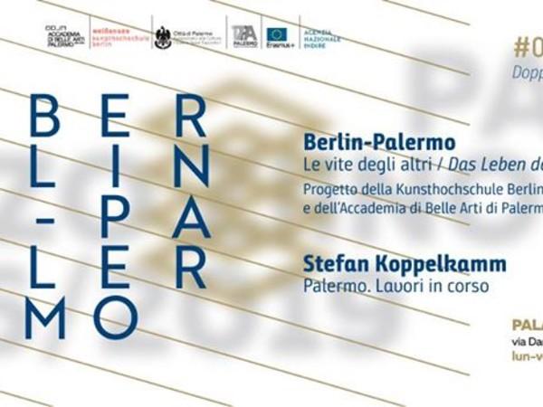Berlin-Palermo. Le vite degli altri / Das leben der Anderen - Stefan Koppelkamm. Palermo. Lavori in corso