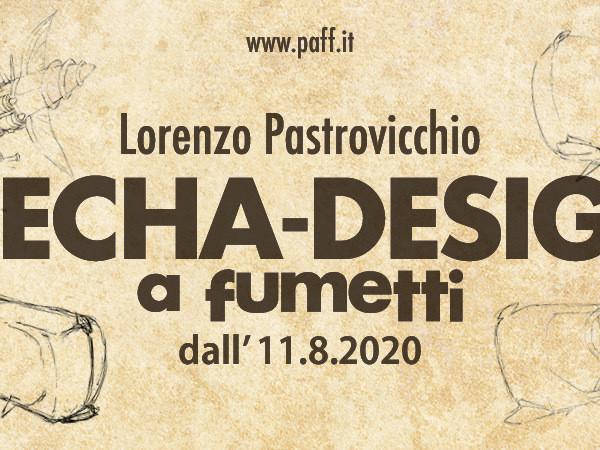 Lorenzo Pastrovicchio. Mecha-Designa fumetti, PAFF! Palazzo Arti Fumetto Friuli, Pordenone