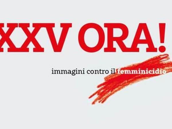 XXV ORA! Immagini contro il Femminicidio