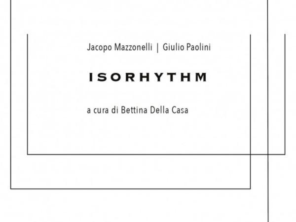 Jacopo Mazzonelli I Giulio Paolini . Isorhythm, Galleria Studio G7, Bologna
