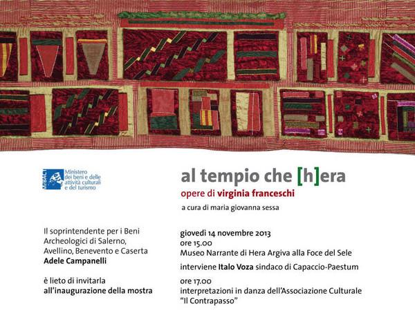 Al Tempio che (H)era. Opere di Virginia Franceschi, Museo Narrante di Hera alla foce del Sele, Capaccio (SA)