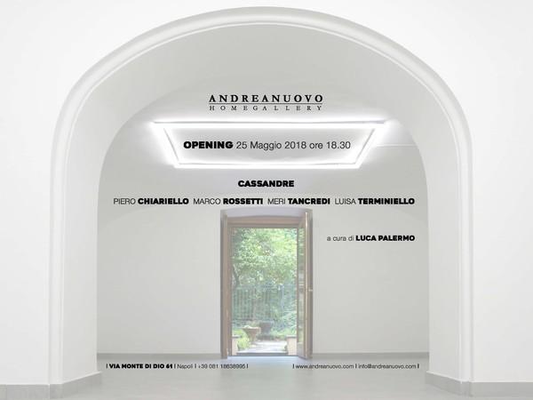Cassandre, Andrea Nuovo Home Gallery, Napoli
