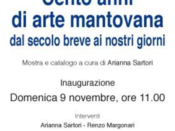 Cento anni di arte mantovana dal secolo breve ai nostri giorni, Casa Museo Sartori, Mantova