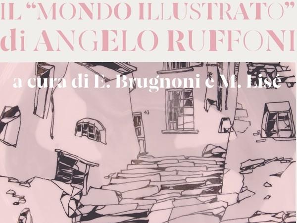"""Il """"Mondo Illustrato"""" di Angelo Ruffoni"""
