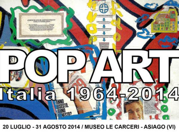 Pop Art. Italia 1964-2014, Museo Le Carceri, Asiago (VI)