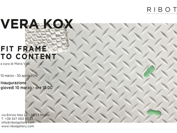 Vera Kox. Fit frame to content, Ribot Gallery, Milano