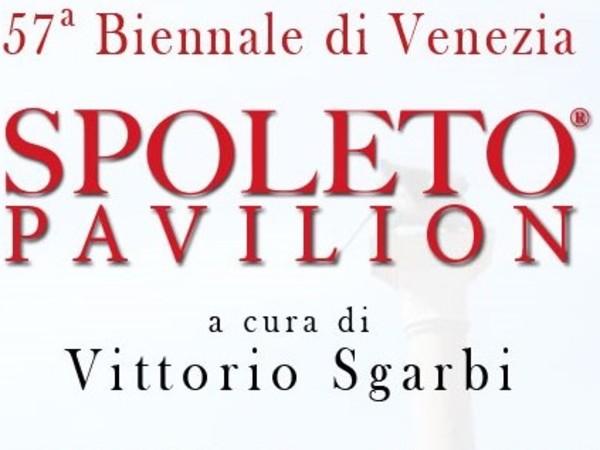 57° Biennale di Venezia - Spoleto Pavilion, Palazzo Grifalconi Loredan, Venezia