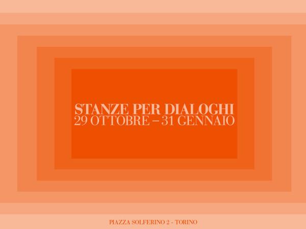 Stanze per dialoghi, Torino