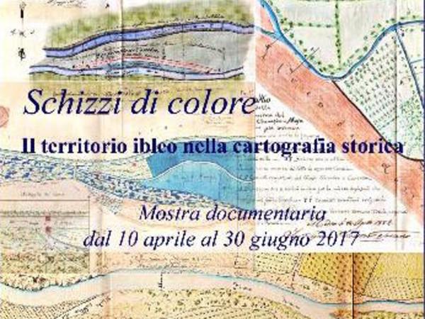 Schizzi di colore. Il territorio ibleo nella cartografia storica, Archivio di Stato di Ragusa
