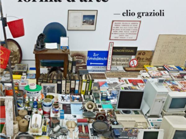 Elio Grazioli. La collezione come forma d'arte