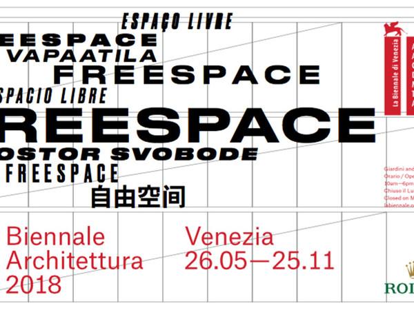 16. Mostra Internazionale di Architettura I Biennale Architettura 2018 - <em>Freespace</em>