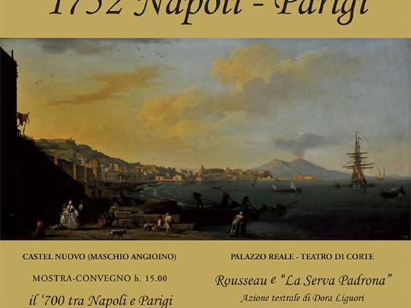 Disegnare il '700 tra Napoli e Parigi, Maschio Angioino, Napoli
