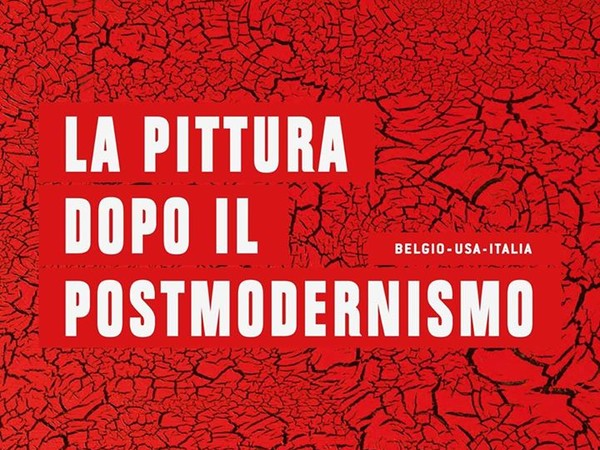 La Pittura dopo il Postmodernismo - Painting after Postmodernism, Reggia di Caserta