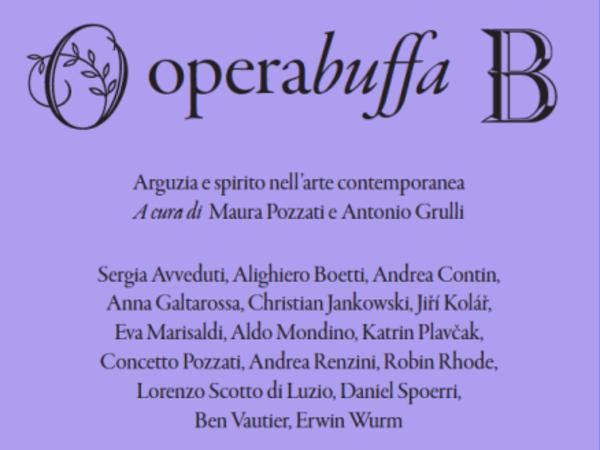 Operabuffa. Arguzia e spirito nell'arte contemporanea