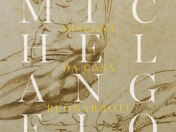 Michelangelo. Disegni da Casa Buonarroti - Mostra - Torino - Pinacoteca  Giovanni e Marella Agnelli - Arte.it